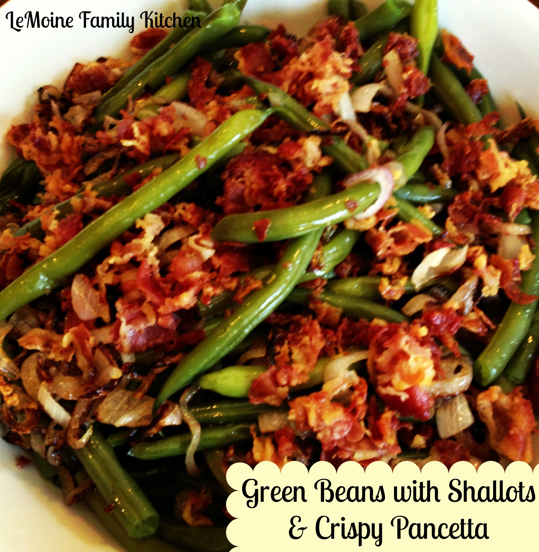 Green Beans with Shallots & Crisp Pancetta | LeMoine Family Kitchen #thanksgiving #sidedish #vegetable #greenbeans