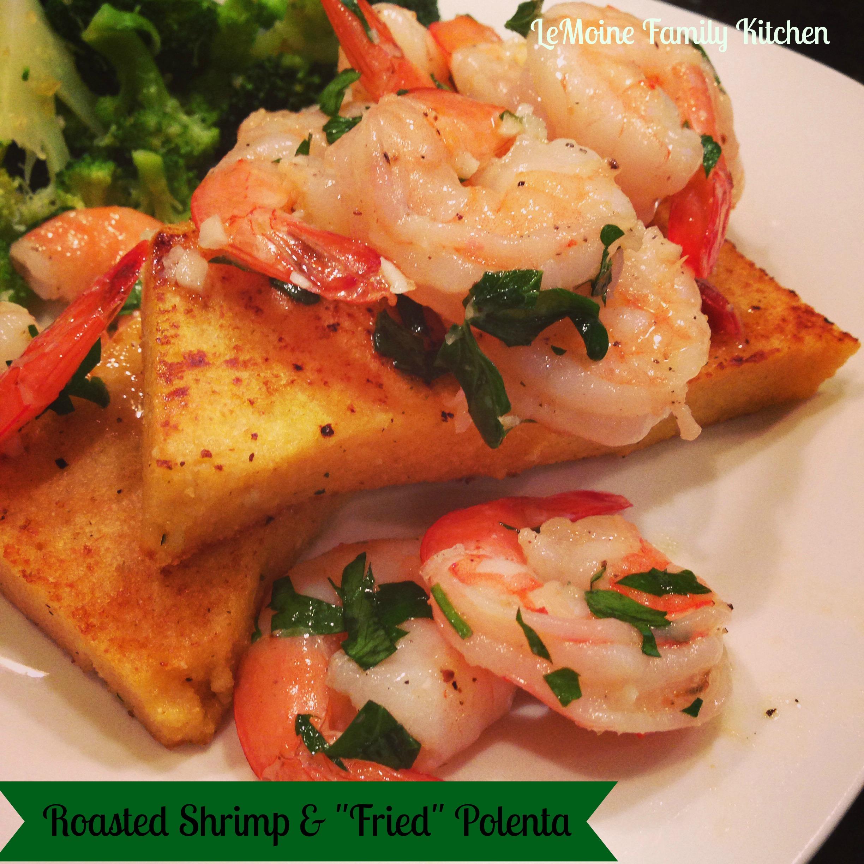 Roasted Shrimp & Fried Polenta