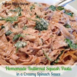 Homemade Butternut Squash Pasta in a Creamy Spinach Sauce | LeMoine Family Kitchen