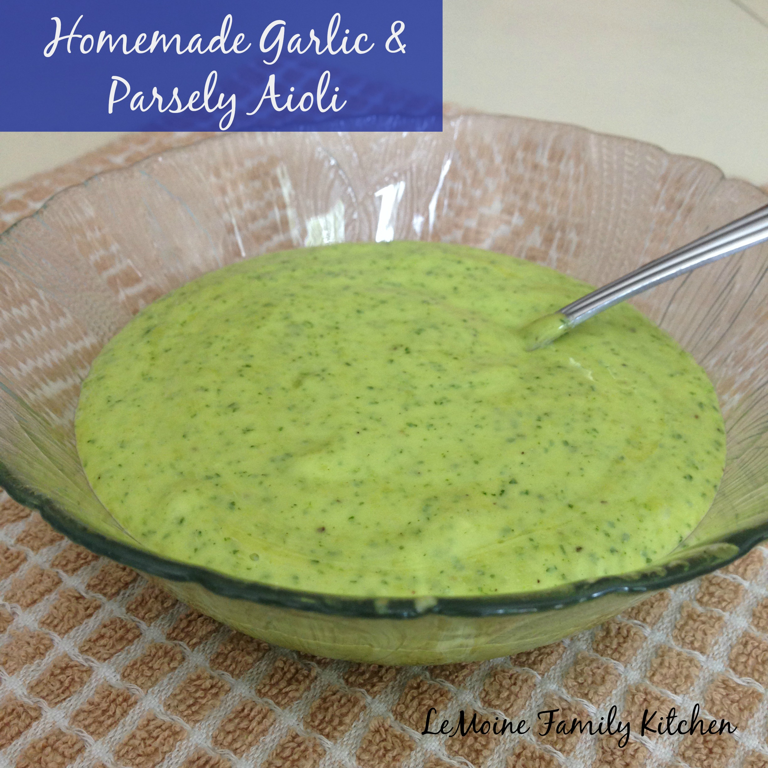 Homemade Garlic & Parsley Aioli