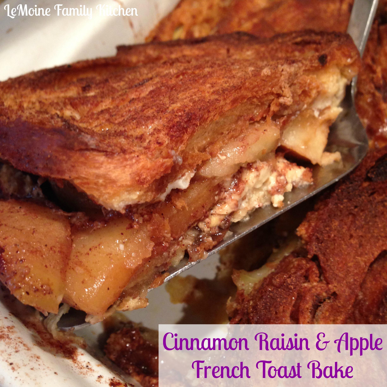 Cinnamon Raisin & Apple French Toast Bake