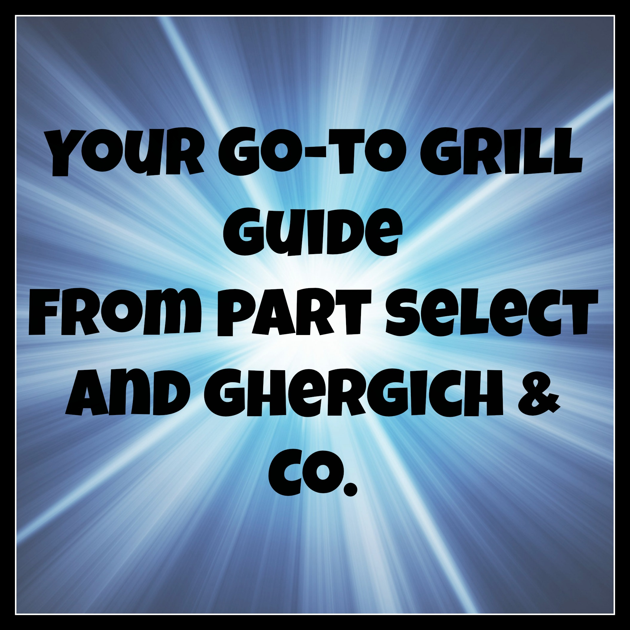 Your Go- To Grill Guide :: Labor Day Weekend!