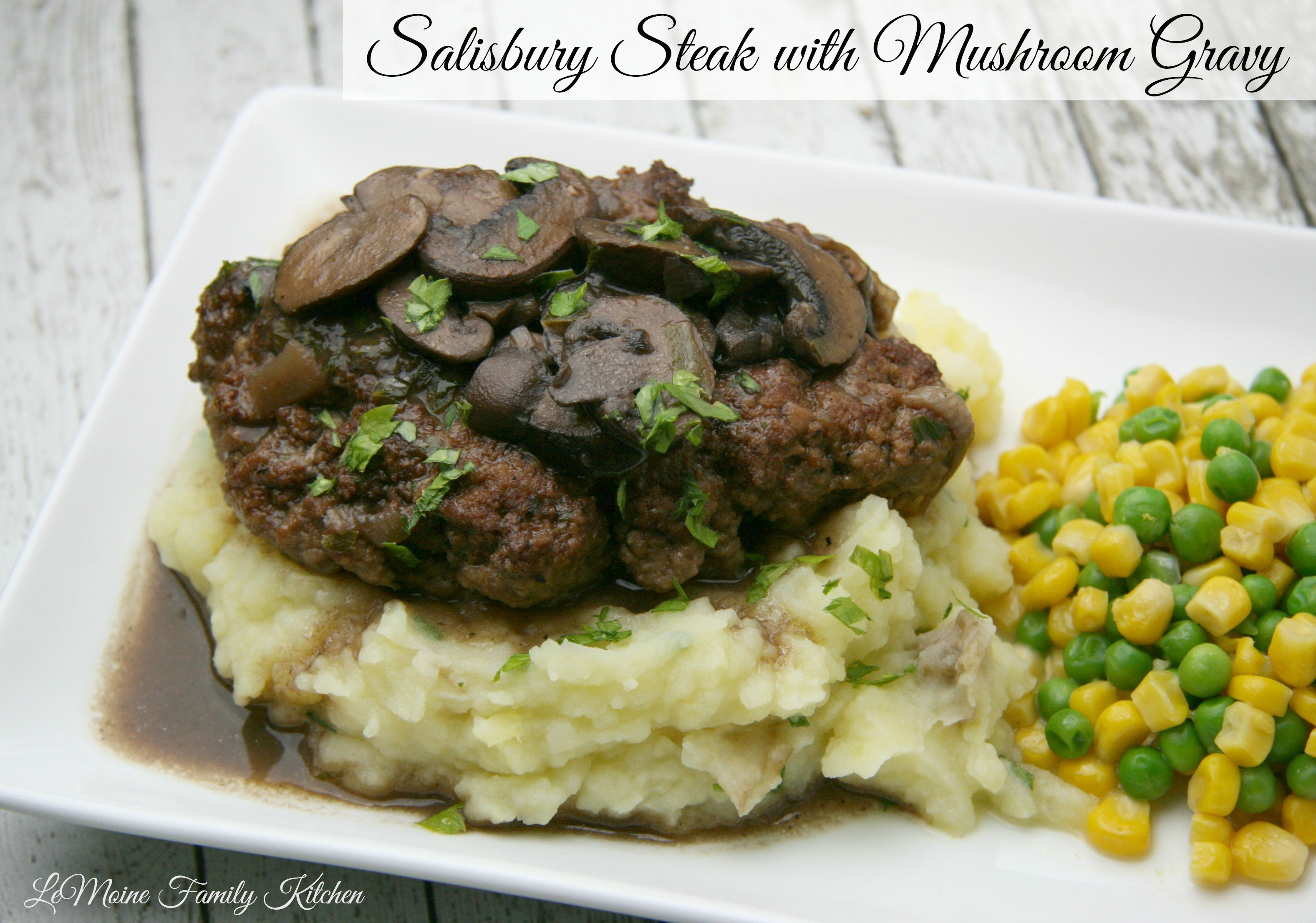 Salisbury Steak | LeMoine Family Kitchen #beef #easy #mushroom #gravy #groundbeef #recipe #pork #veal #onepotmeal #nostalgic food