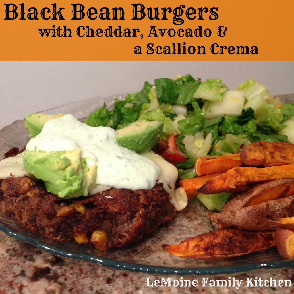 Black Bean Burgers with Cheddar, Avocado & Scallion Crema | LeMoine Family Kitchen #vegetarian #blackbean #burger #healthy