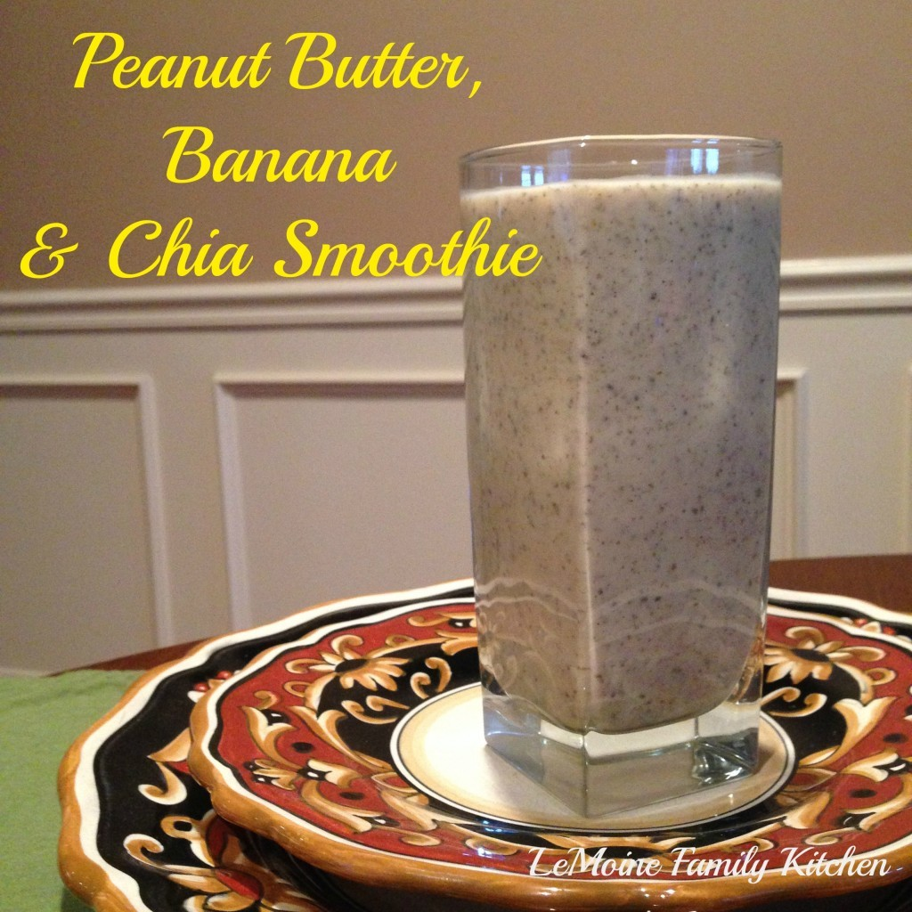 Peanut Butter, Banana & Chia Smoothie | LeMoine Family Kitchen #smoothie #breakfast #healthy