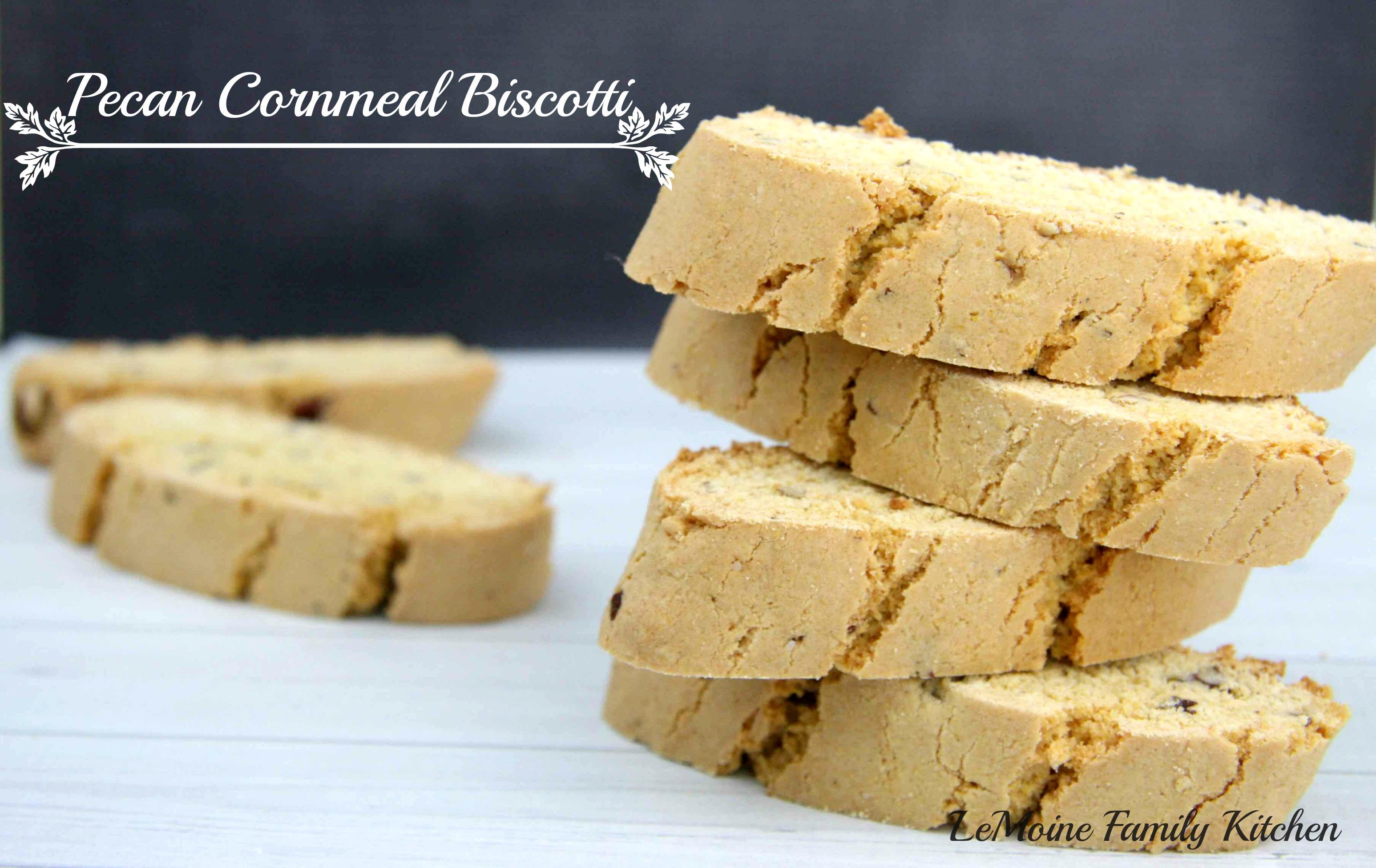 Pecan Cornmeal Biscotti - LeMoine Family Kitchen