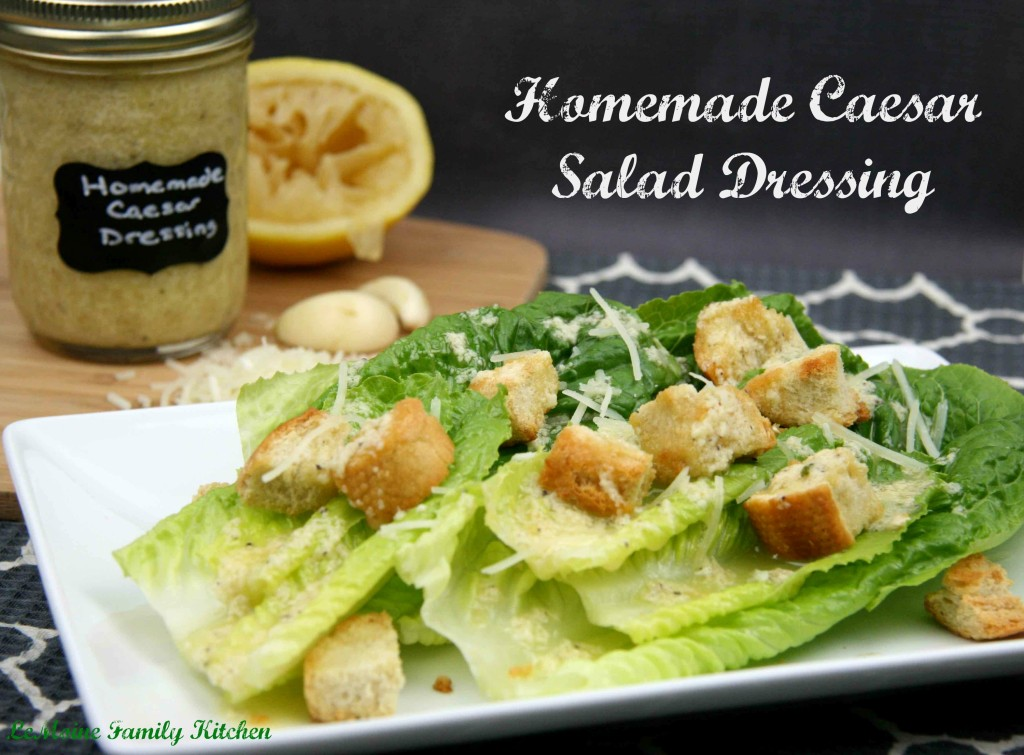 Homemade Caesar Salad Dressing | LeMoine Family Kitchen #caesarsalad #homemadedressing #saladdressing