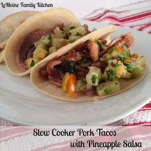 Slow Cooker Pork Tacos with Pineapple Salsa | LeMoine Family Kitchen #easy #dinner #mexicna #recipe #slowcooker