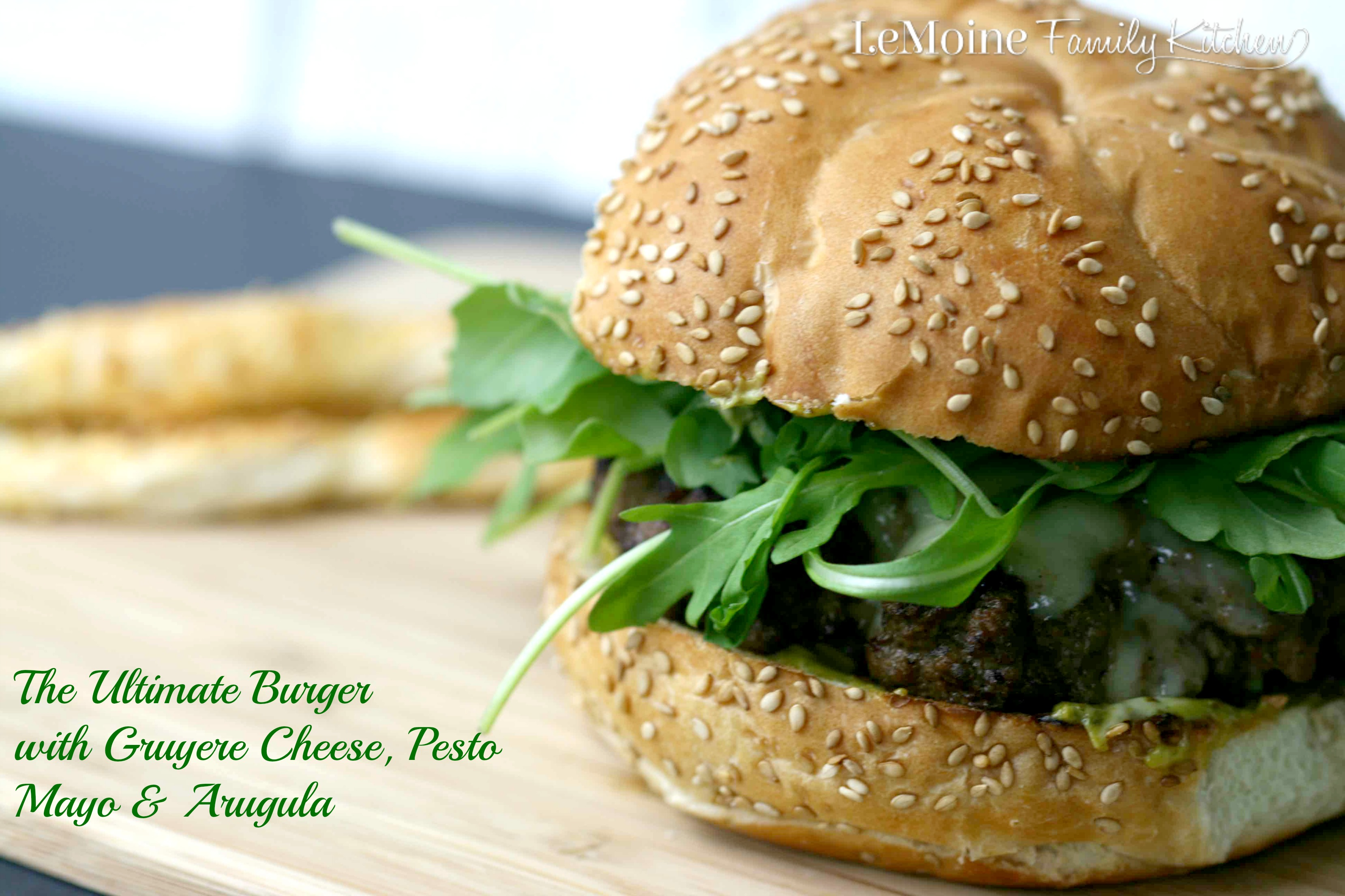 The Ultimate Burger with Gruyere Cheese, Pesto Mayo & Arugula