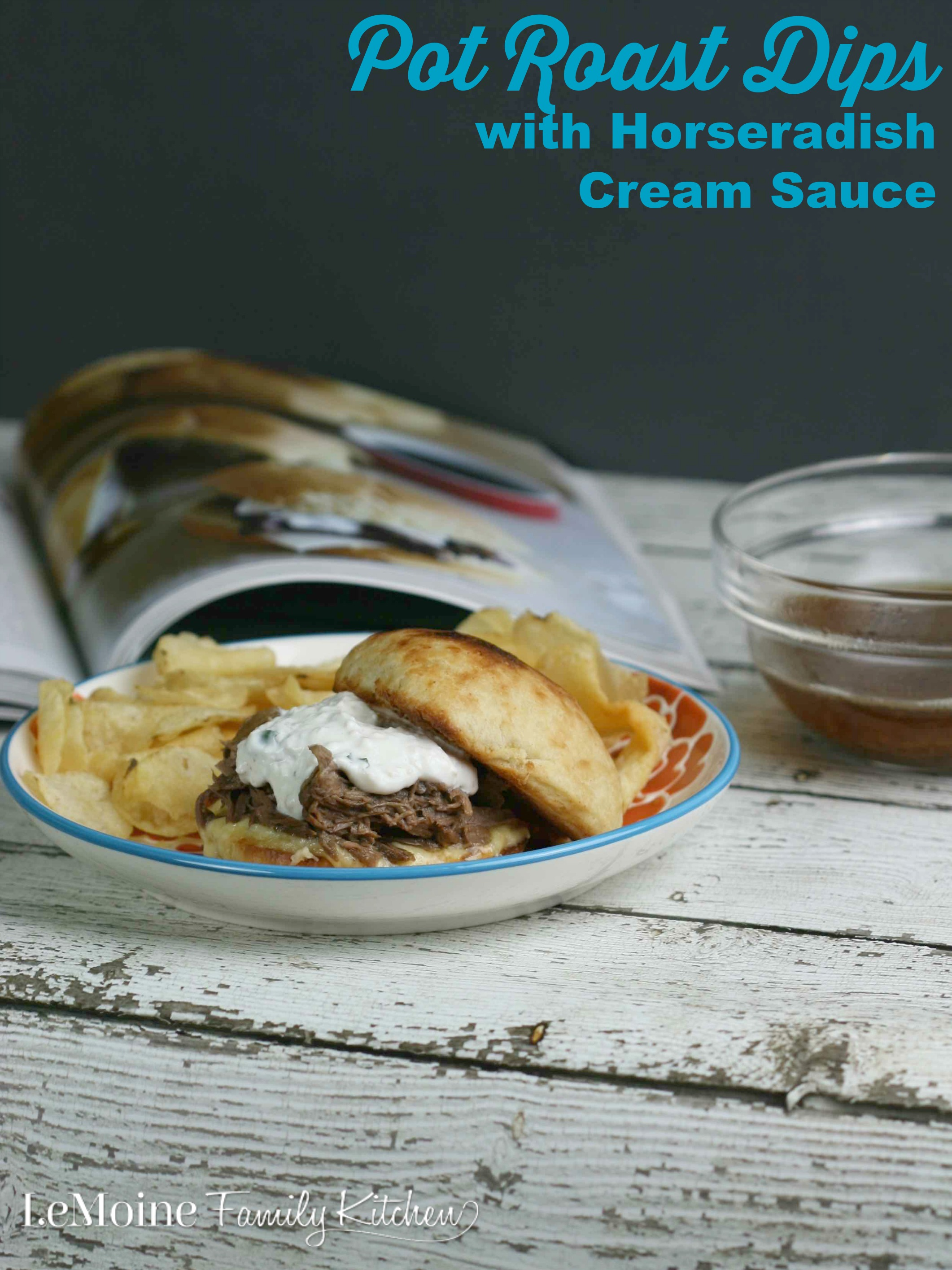 Pot Roast Dips with Horseradish Cream Sauce | LeMoine Family Kitchen. Slow cooked roast with the most delicious au jus from The Magical Slow Cooker cookbook by Sarah Olsen.