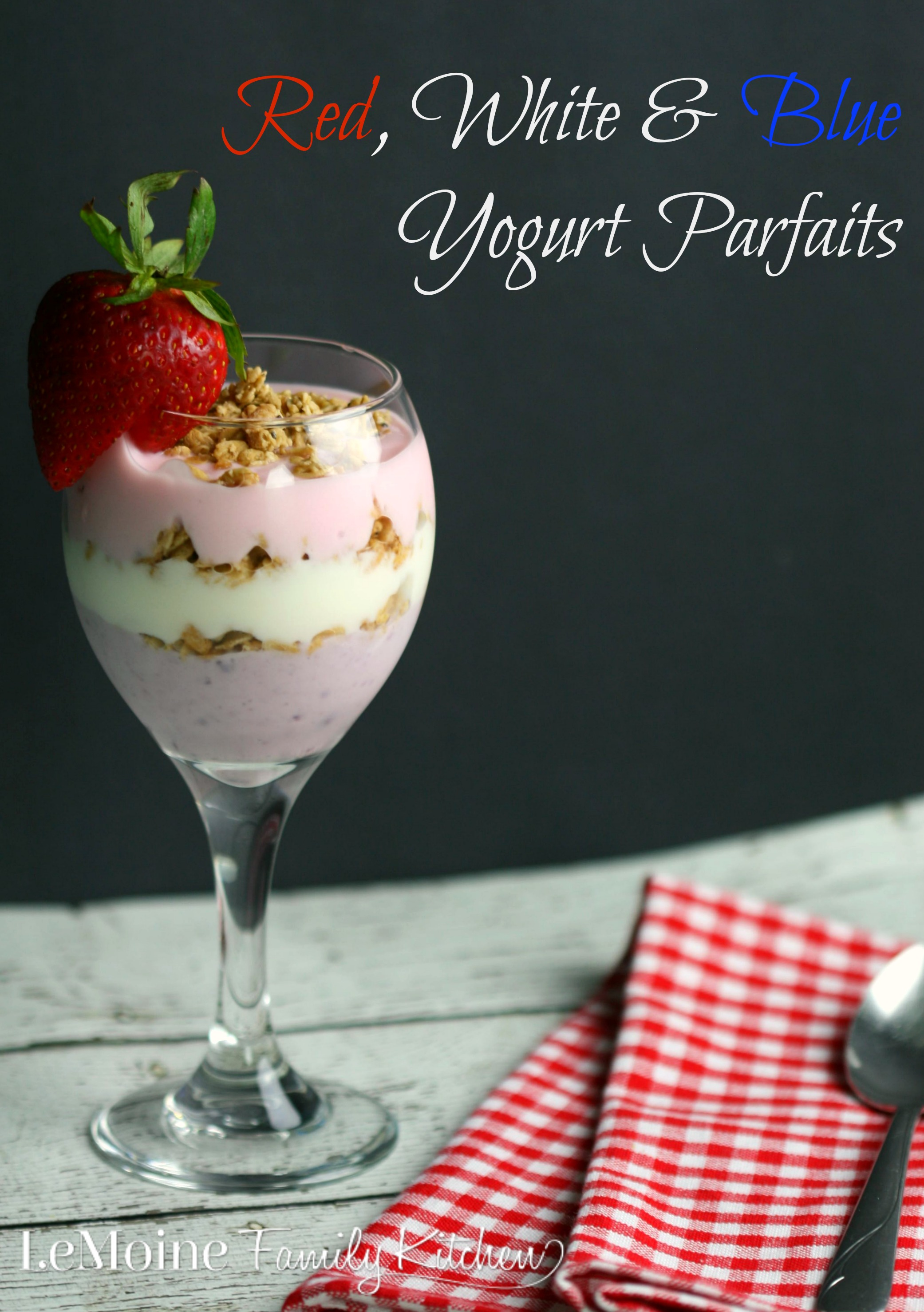 Red, White & Blue Yogurt Parfaits | LeMoine Family Kitchen. A simple, fun and delicious treat with a Patriotic twist! Great healthy breakfast or snack.