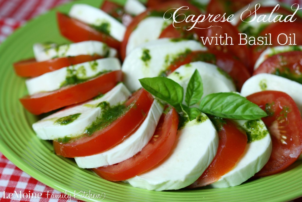 Caprese Salad with Basil Oil | LeMoine Family Kitchen. Beautiful and simple summer salad. Dressed with a fresh basil oil.
