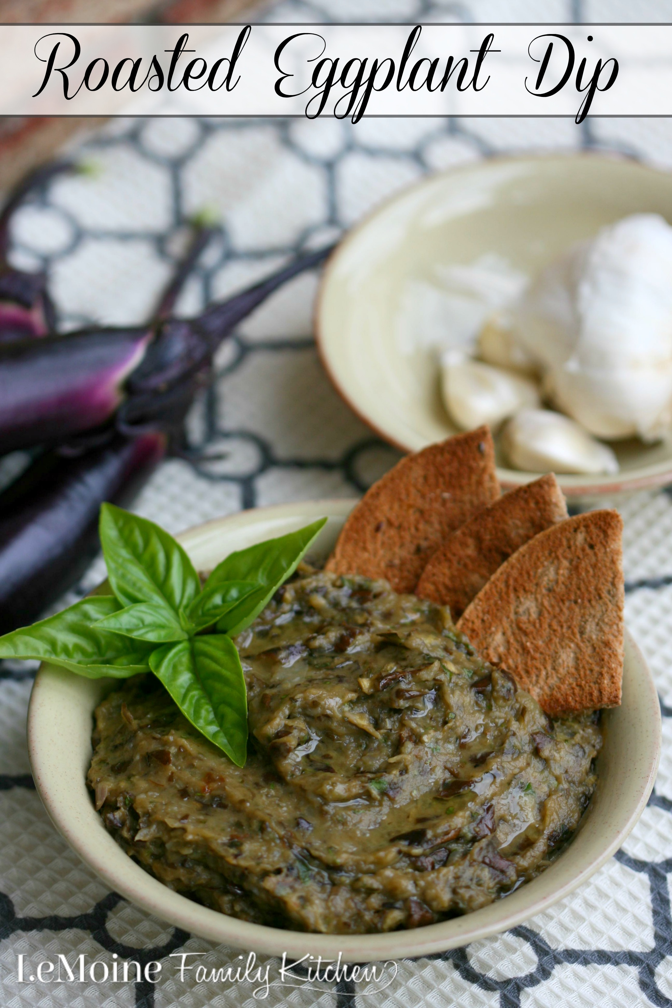Roasted Eggplant Dip | LeMoine Family Kitchen. Incredibly flavorful with roasted Japanese eggplants, garlic, shallots, lots of basil and some olive oil. Perfect party snack.