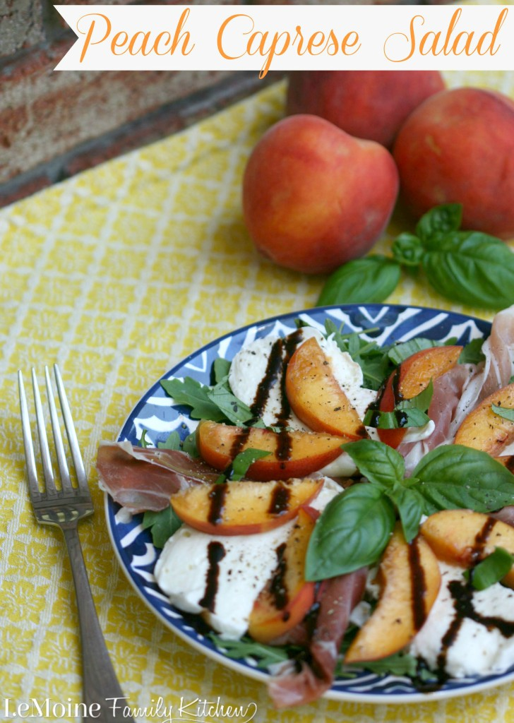 Peach Caprese Salad | LeMoine Family Kitchen. Peaches, prosciutto, fresh mozzarella, basil and a balsamic drizzle. Great as a side dish or a light meal. This is Summer perfection.