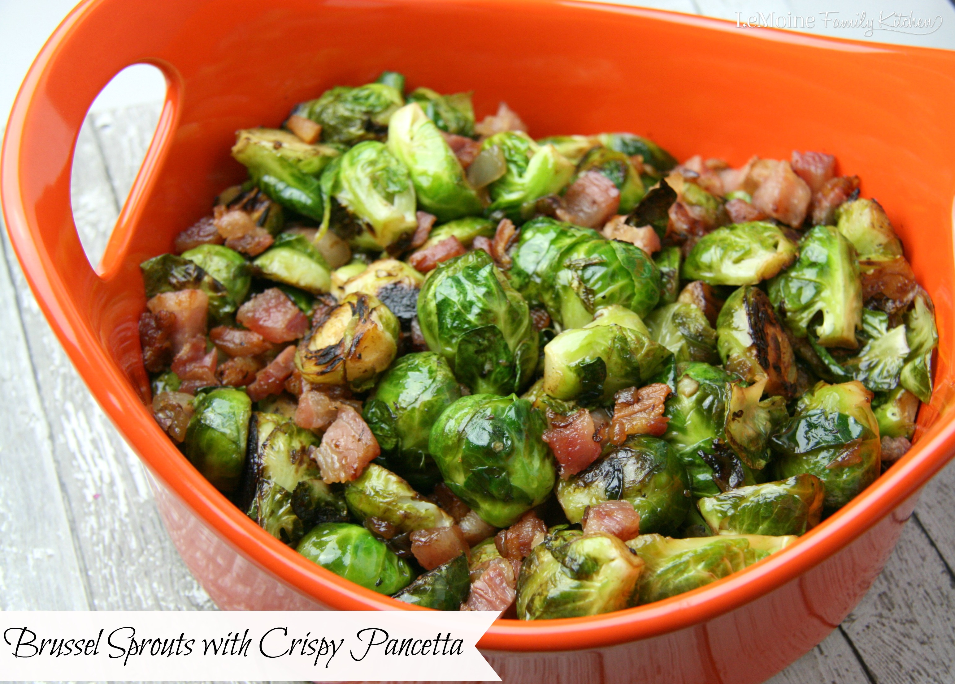 Brussel Sprouts with Crispy Pancetta | LeMoine Family Kitchen . The BEST brussel sprouts and they are so easy to make! Amazing flavor! Great side dish.