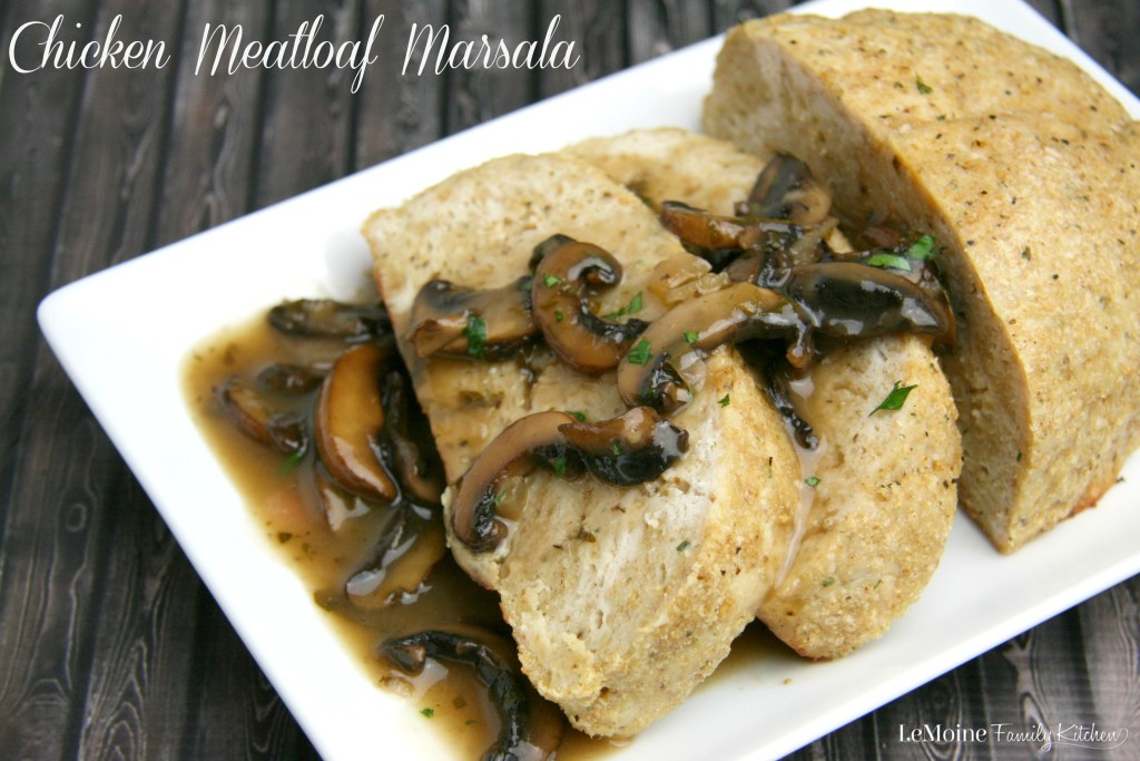 Chicken Meatloaf Marsala | LeMoine Family Kitchen. A delicious twist on the Italian classic Chicken Marsala. This one has the same great elements with a lot less work. This is a great family dinner.