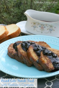Pound Cake French Toast with Blueberry Compote | LeMoine Family Kitchen . This recipe is so easy and absolutely heavenly! Perfect as a special breakfast or a quick dessert!