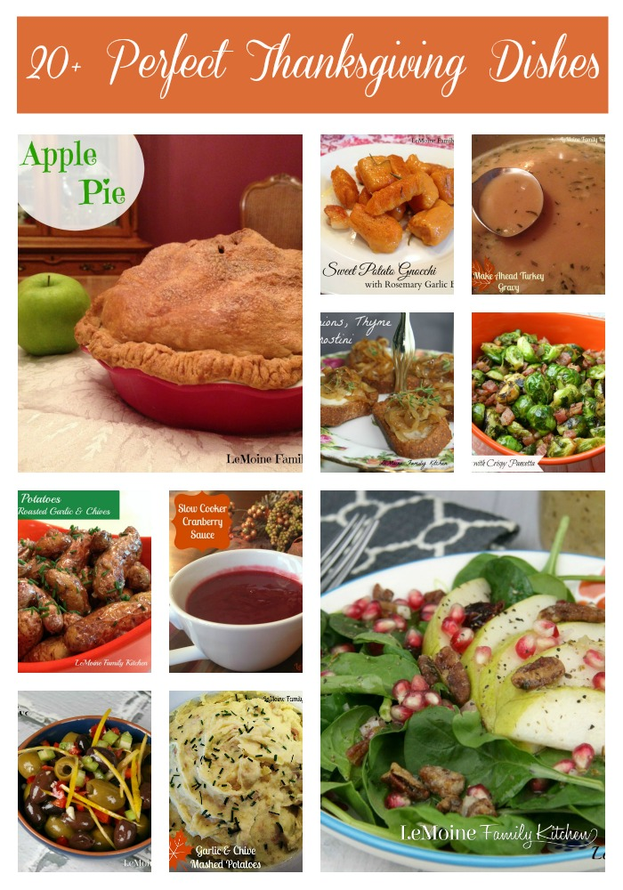20+ Perfect Thanksgiving Dishes | LeMoine Family Kitchen . I've got you covered from appetizers to side dishes to desserts! Everything you need for your Thanksgiving Feast!