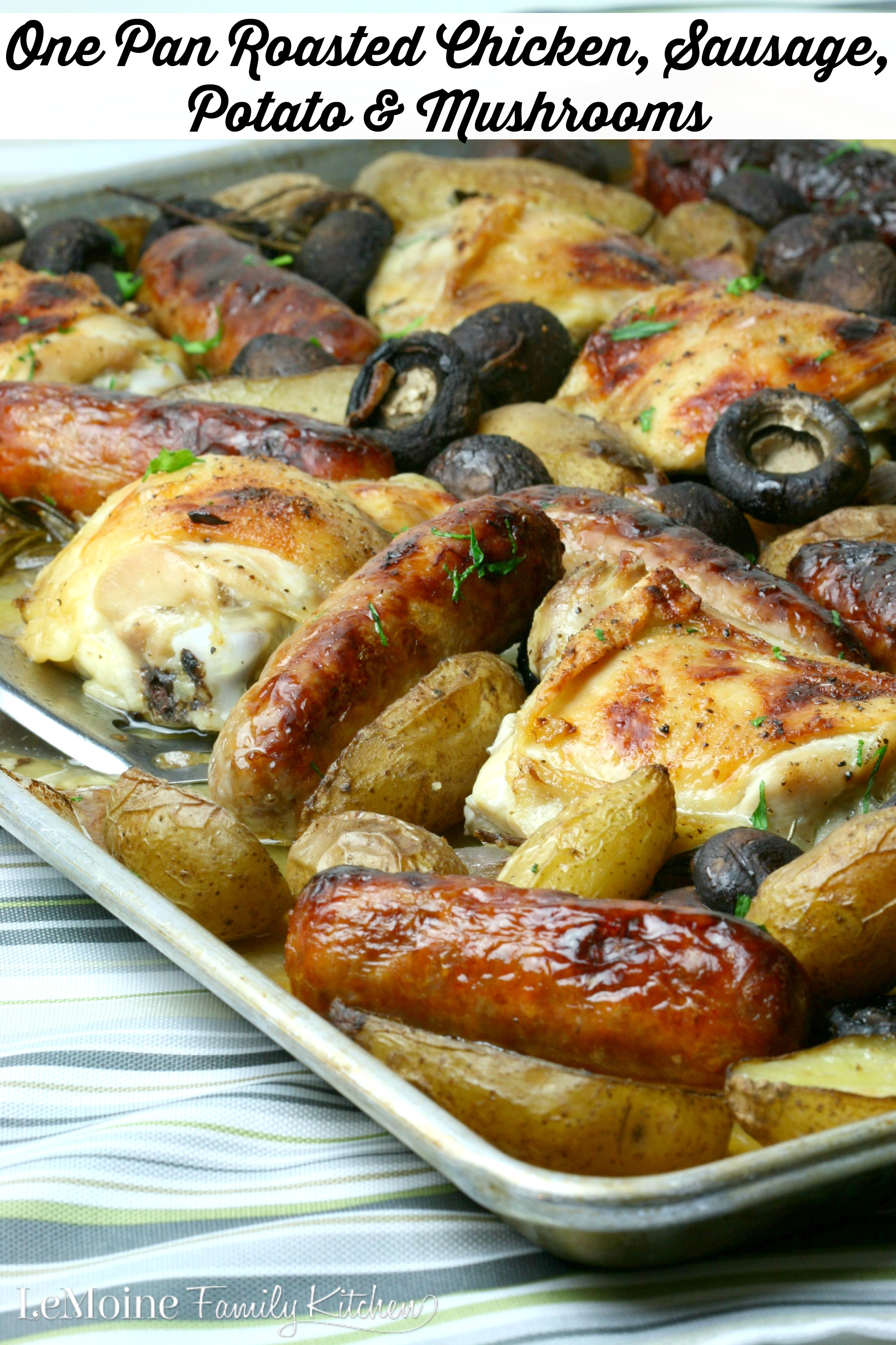 One Pan Roasted Chicken, Sausage, Potato & Mushrooms
