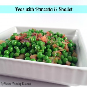 Peas with Pancetta & Shallots | LeMoine Family Kitchen