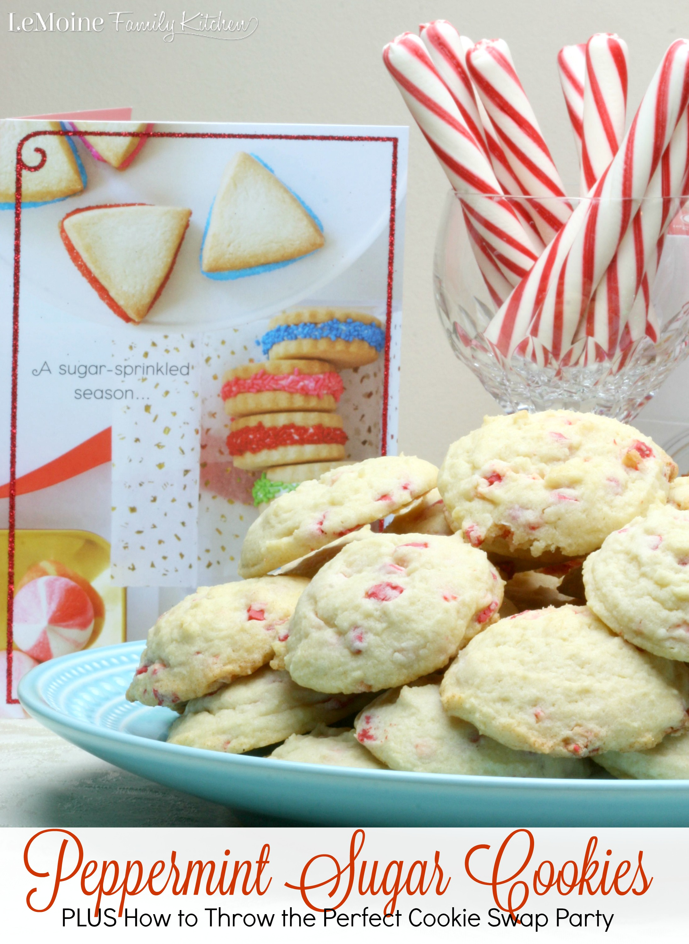 Peppermint Sugar Cookies PLUS How to Throw the Perfect Cookie Swap Party