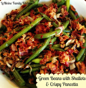 Green Beans with Shallots & Crispy Pancetta | LeMoine Family Kitchen