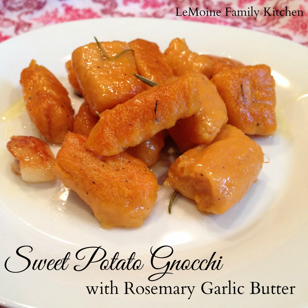 Sweet Potato Gnocchi with Rosemary Garlic Butter | LeMoine Family ...