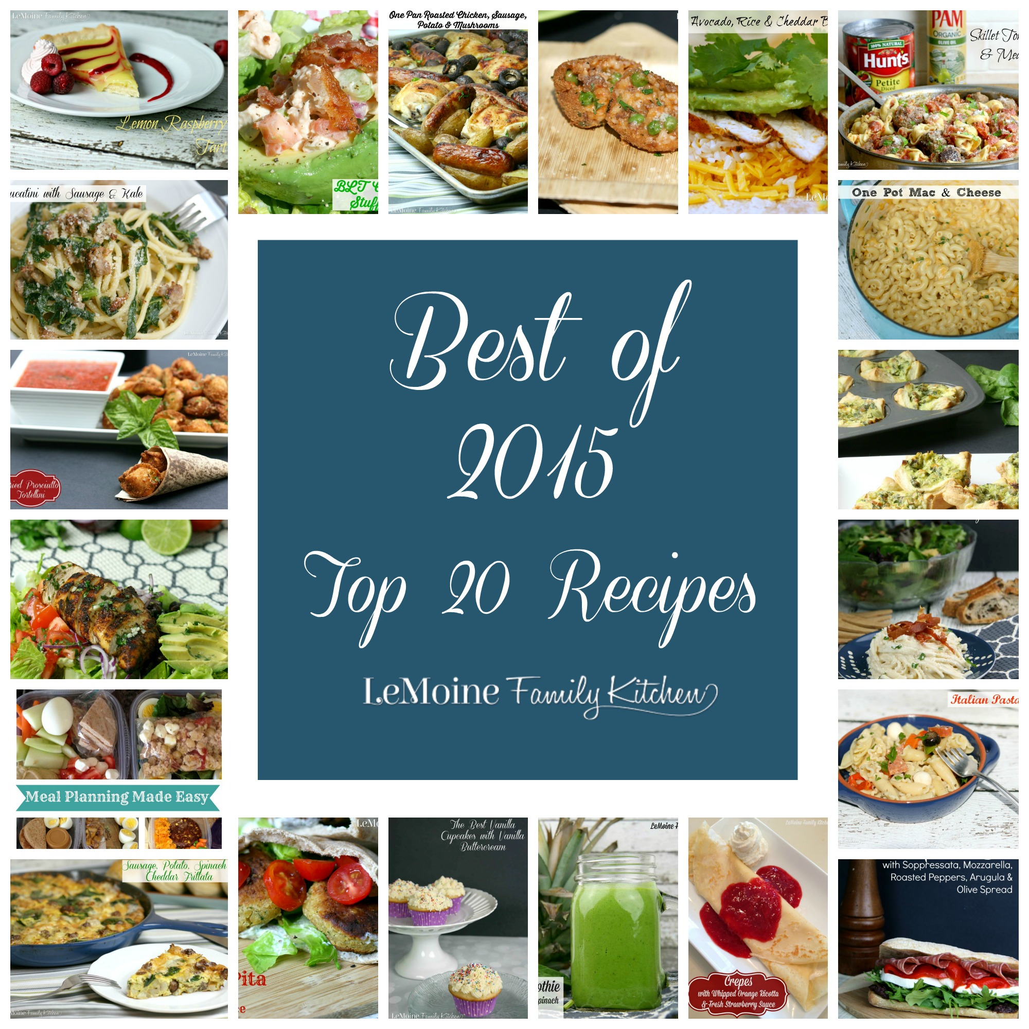 Best of 2015 {Top 20 Recipes} | LeMoine Family Kitchen . This years best new recipes! Everything from appetizers, lunches, dinner, desserts and more!