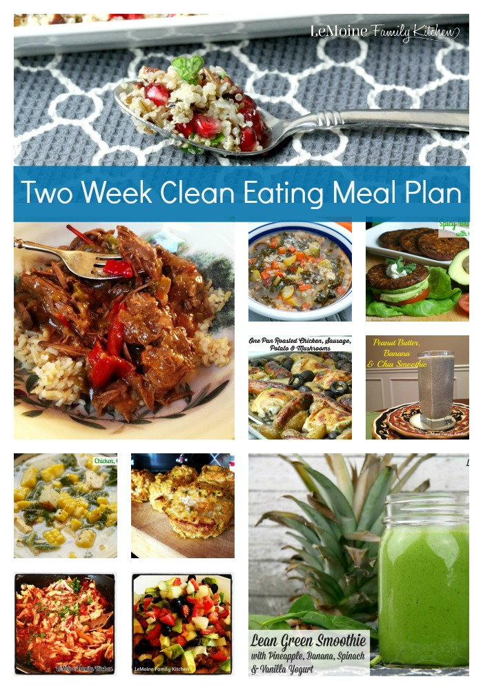 Two Week Clean Eating Meal Plan | LeMoine Family Kitchen . Clean, healthy eating made easy!! My two week eating plan to get you on track to a healthier life.