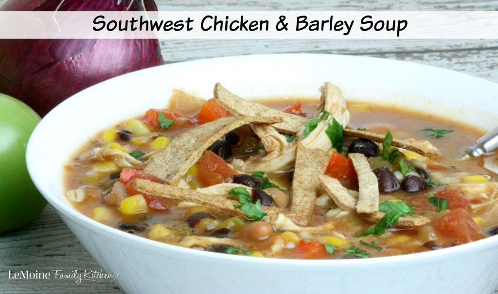 Southwest Chicken & Barley Soup  | LeMoine Family Kitchen. Oh my, this is one flavorful and EASY soup!! Warm, comforting  and hearty. A perfect weeknight meal.