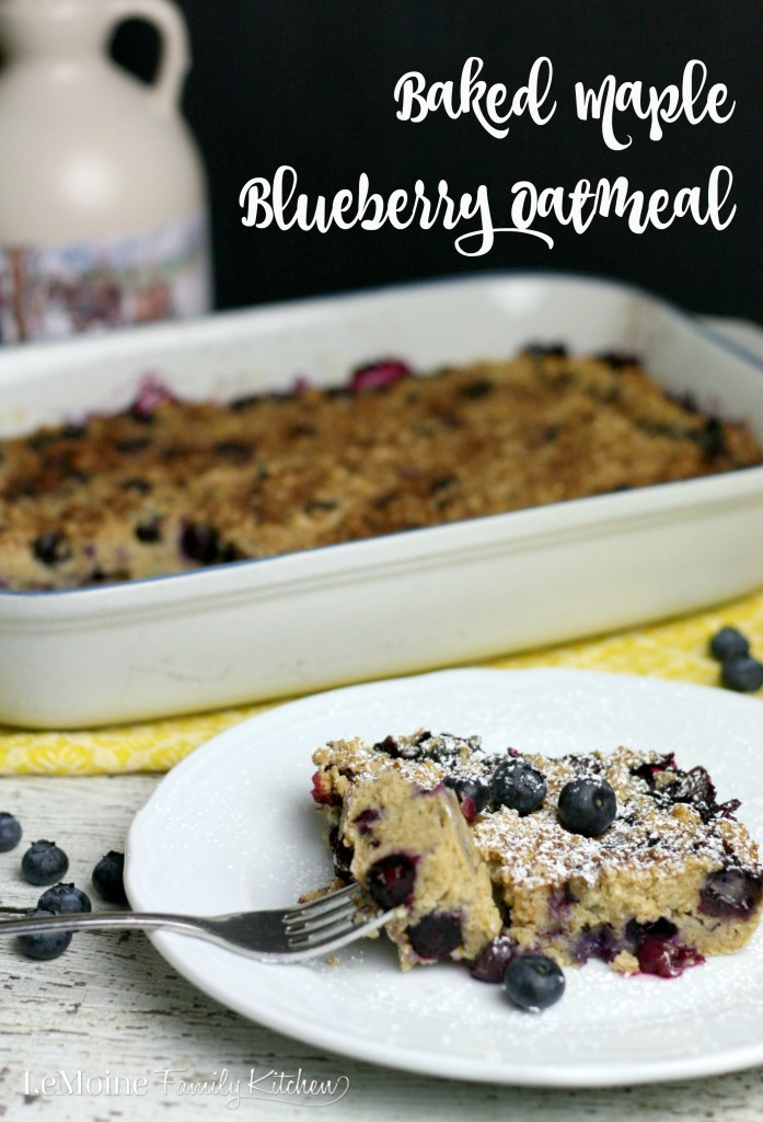Baked Maple Blueberry Oatmeal | LeMoine Family Kitchen . An easy and healthy way to start your day. Make this the night before, warm and drizzle with a little maple syrup and breakfast is done! This one will keep you feeling full all morning.