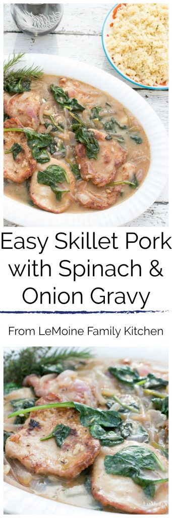 Easy Skillet Pork with Spinach & Onion Gravy. A perfectly delicious and easy weeknight dinner. Everything comes together in one pan . Elegant enough for a special meal too!